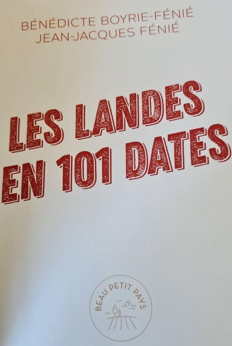Voyage au cœur des Landes, en 101 dates pour Bénédicte et Jean-Jacques Fénié.